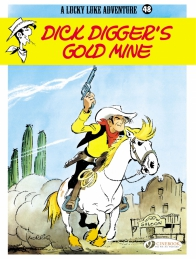 Lucky Luke 48 - Dick Digger's Gold Mine