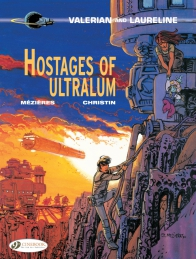 Valerian 16 - Hostages of Ultralum